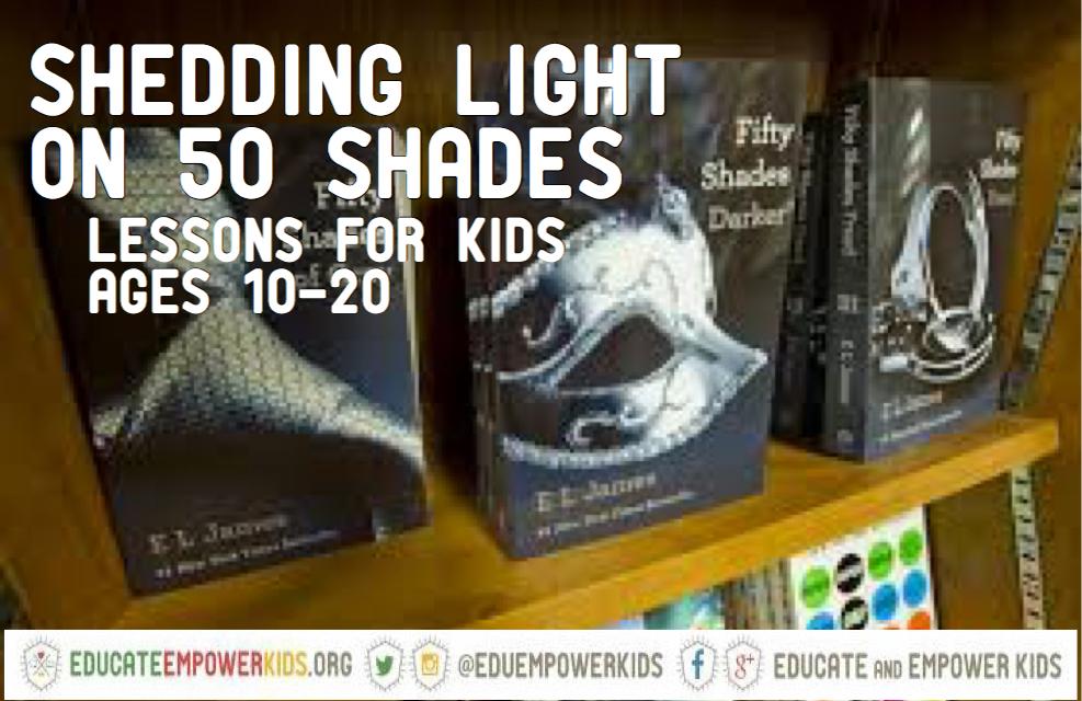 Helping Your OLDER Kids (Ages 10-20) Shed Light on 50 Shades Darker