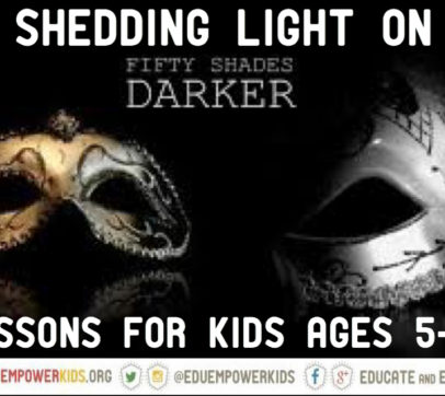 Helping YOUNGER Kids (Ages 5-12) Shed Light on Fifty Shades Darker
