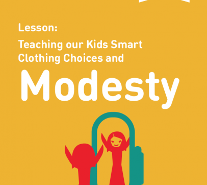 Lesson: Teaching our Kids Smart Clothing Choices and Modesty