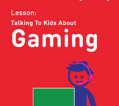 Lesson:  Talking To Kids About Gaming