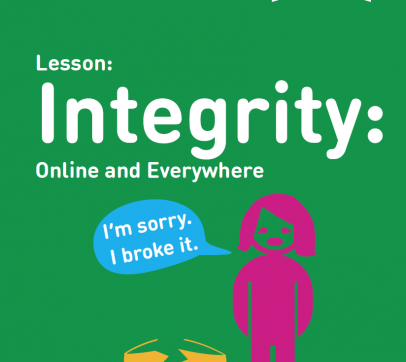 Lesson: Integrity: Online and Everywhere