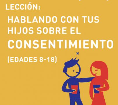LECCIÓN: Hablando con tus Hijos sobre el Consentimiento