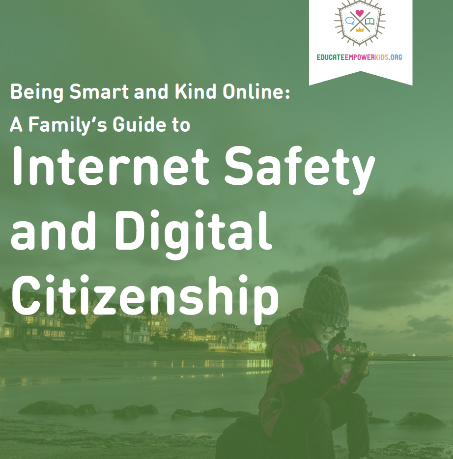 Being Smart and Kind Online: A Parent's Guide to Internet Safety and Digital Citizenship