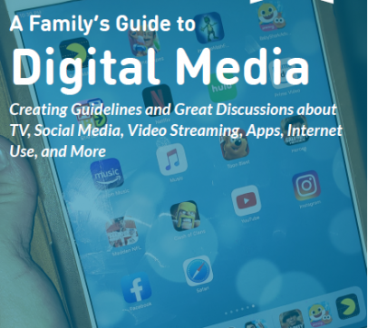 A Family's Guide to Digital Media