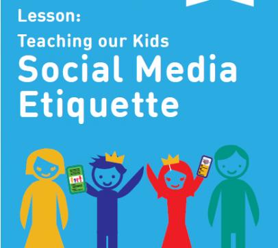 Lesson: Teaching our Kids Social Media Etiquette