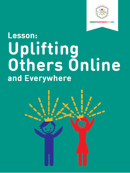Lesson: Uplifting Others Online and Everywhere
