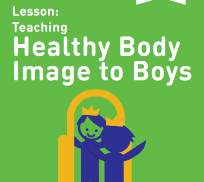Lesson: Teaching Healthy Body Image to Boys